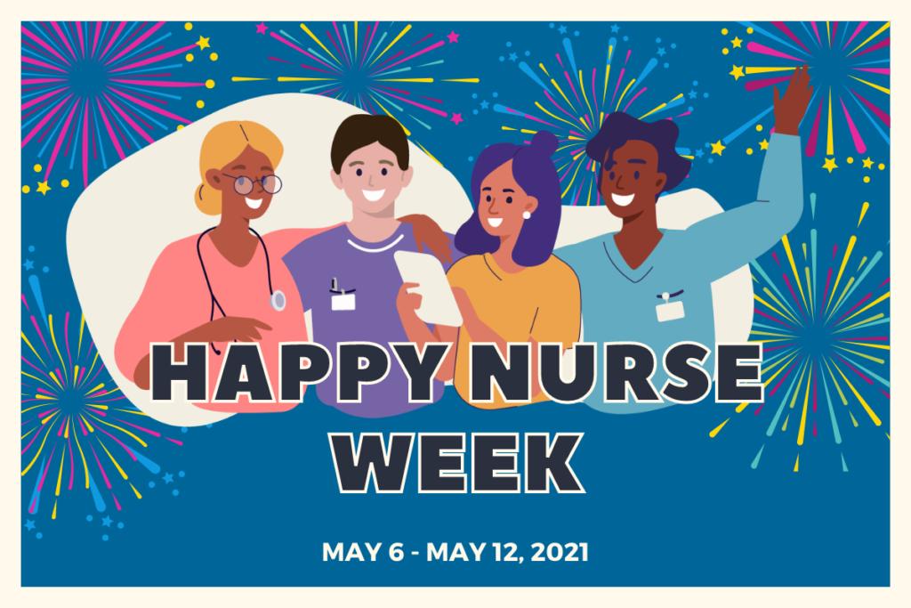 happy nurses week may 6 to may 12, 2021